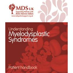 Understanding Myelodysplastic Syndromes - Patient Handbook